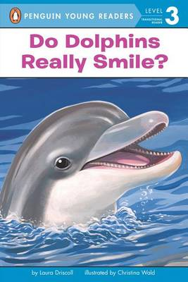 Do Dolphins Really Smile? by Laura Driscoll