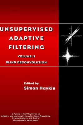 Unsupervised Adaptive Filtering Unsupervised Adaptive Filtering Blind Deconvolution v. 2 by Simon Haykin