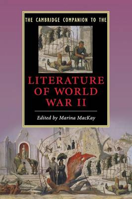 The Cambridge Companion to the Literature of World War II by Marina MacKay