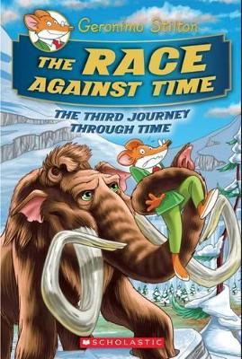 Geronimo Stilton Journey Through Time: #3 Race Against Time by Geronimo Stilton