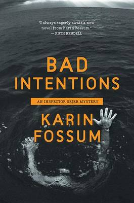 Bad Intentions by Karin Fossum