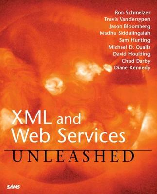 XML and Web Services Unleashed by Jason Bloomberg
