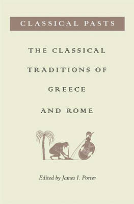 Classical Pasts by James I. Porter