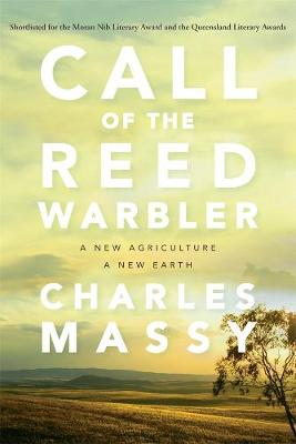Call of the Reed Warbler: A New Agriculture - A New Earth book