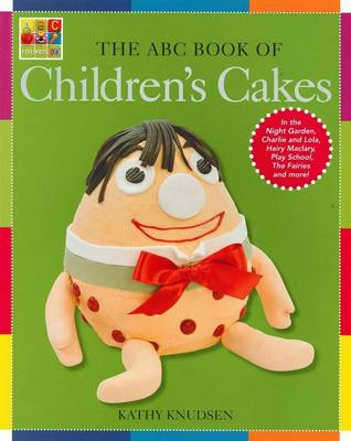 The The ABC Book of Children's Cakes by Kathy Knudsen