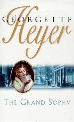 The The Grand Sophy by Georgette Heyer