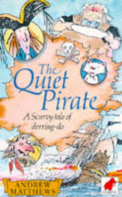 The Quiet Pirate by Andrew Matthews