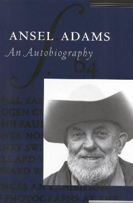 Ansel Adams: An Autobiography by Ansel Adams