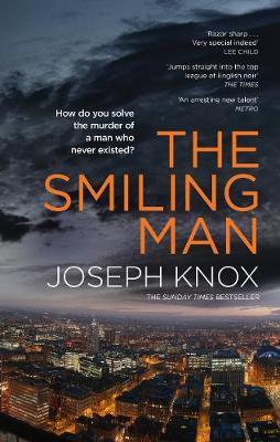 Smiling Man by Joseph Knox