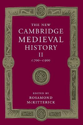 The The New Cambridge Medieval History: Volume 2, c.700-c.900 The New Cambridge Medieval History: Volume 2, c.700-c.900 Volume 2 by Rosamond McKitterick
