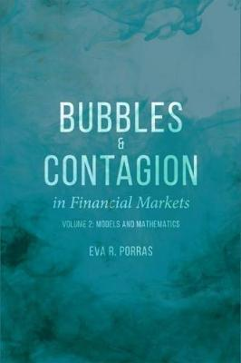 Bubbles and Contagion in Financial Markets, Volume 2 by Eva R. Porras