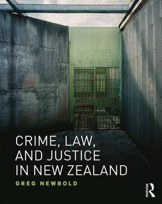 Crime, Law and Justice in New Zealand book