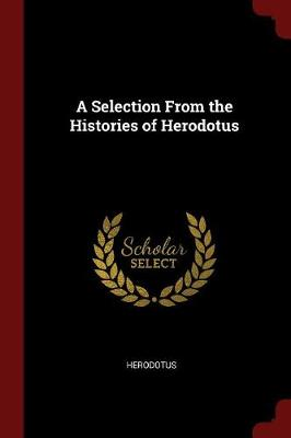 Selection from the Histories of Herodotus by Herodotus