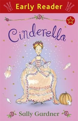 Early Reader: Cinderella by Sally Gardner