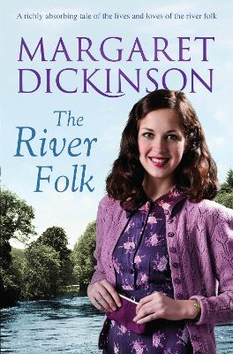 The River Folk by Margaret Dickinson