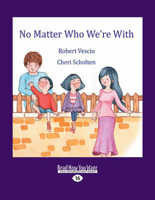 No Matter Who We're with by Scholten, Robert Vescio and Cheri