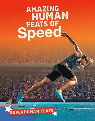 Amazing Human Feats of Speed book