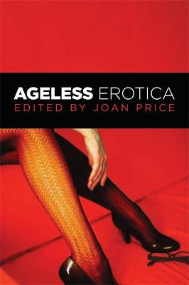 Ageless Erotica by Joan Price