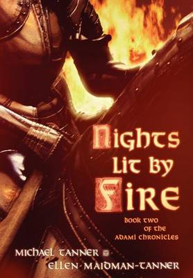 Nights Lit by Fire by Michael Tanner