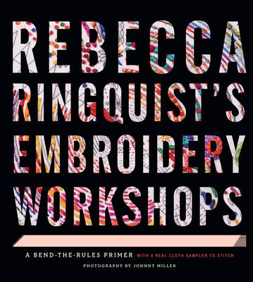 Rebecca Ringquist s Embroidery Workshops by Rebecca Ringquist