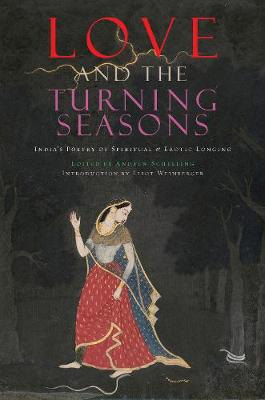 Love and The Turning Seasons by Andrew Schelling