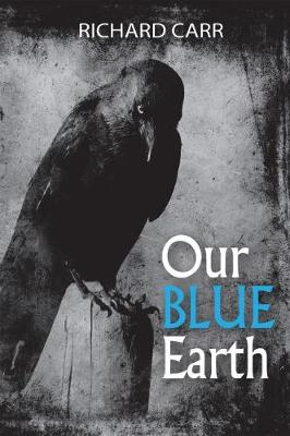 Our Blue Earth by Richard Carr
