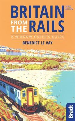 Britain from the Rails by Benedict le Vay