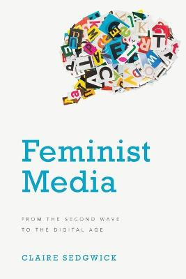 Feminist Media: From the Second Wave to the Digital Age book