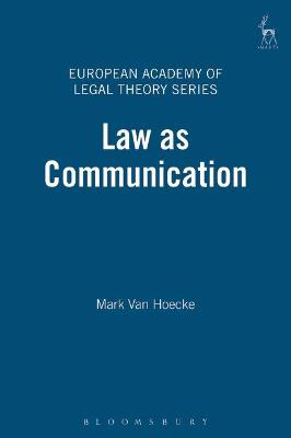 Law as Communication by Mark Van Hoecke