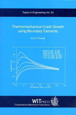 Thermo Mechanical Crack Growth Using Boundary Elements by N.N.V. Prasad