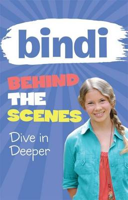 Bindi Behind the Scenes 4 by Bindi Irwin