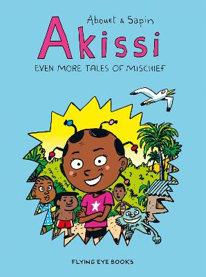 Akissi: Even More Tales of Mischief by Marguerite Abouet