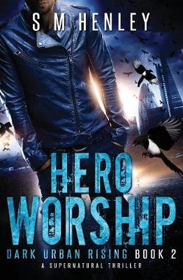 Hero Worship: A Supernatural Thriller book