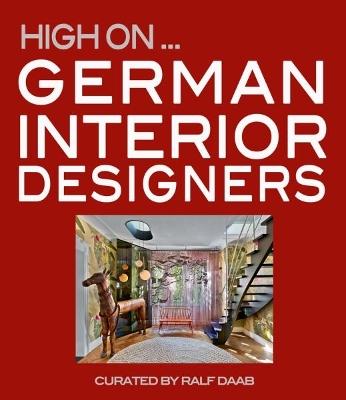 High On German Interior Designers by Ralf Daab