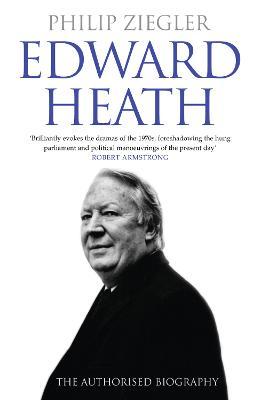 Edward Heath by Philip Ziegler