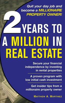 2 Years to a Million in Real Estate by Jr Ra Martinez