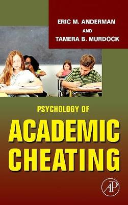 Psychology of Academic Cheating by Eric M. Anderman