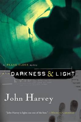 Darkness & Light by John Harvey
