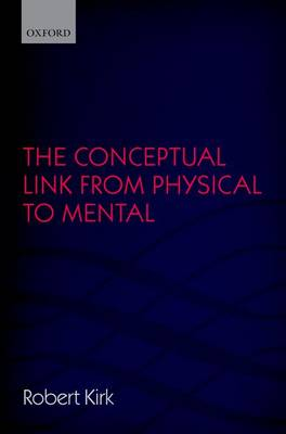 Conceptual Link from Physical to Mental by Robert Kirk
