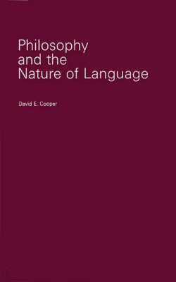Philosophy and the Nature of Language by David E. Cooper