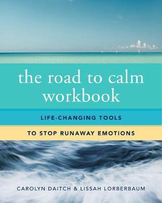 The Road to Calm Workbook by Carolyn Daitch