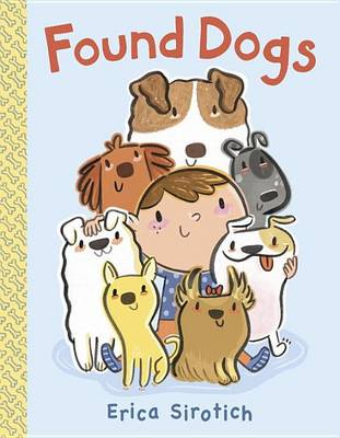 Found Dogs by Erica Sirotich