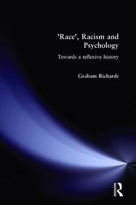 Race, Racism and Psychology by Graham Richards