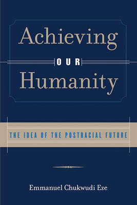 Achieving Our Humanity by Emmanuel C. Eze