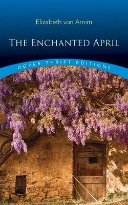 Enchanted April by Elizabeth von Arnim
