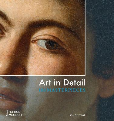 Art in Detail: 100 Masterpieces book