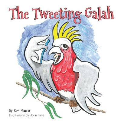The Tweeting Galah by Kimberly Maslin