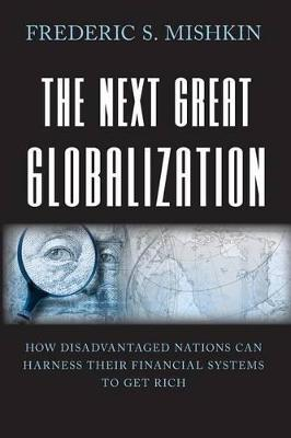 The Next Great Globalization by Frederic S. Mishkin
