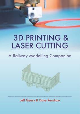3D Printing and Laser Cutting by Jeff Geary