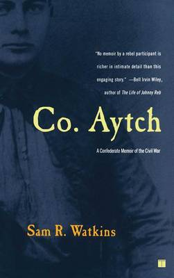 Co. Aytch by Sam R Watkins